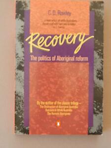 RECOVERY-THE POLITICS OF ABORIGINAL REFORM C D ROWLEY
