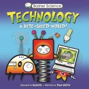 Basher Science: Technology: A byte-sized world! - Paperback - GOOD