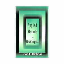 Applied Hypnosis and Hyperempiria (Paperback or Softback)