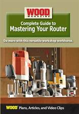 Wood Magazine Complete Guide to Mastering Your Router DVD ROM