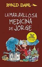 La maravillosa medicina de Jorge / George's Marvelous Medicine Alfaguara Clasic