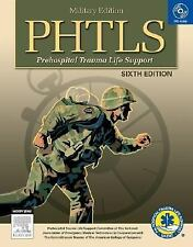 PHTLS Prehospital Trauma Life Support: Military Version (NAEMT PHTLS,-ExLibrary