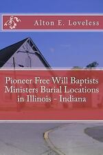 Pioneer Free Will Baptists Ministers Burial Locations in Illinois by Alton...