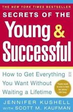 Secrets of the Young & Successful: How to Get Everything You Want Without Waiti