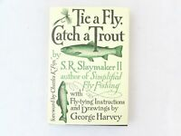 Tie a Fly, Catch a Trout by S R Slaymaker 1976 First Edition/1st Printing HC/DJ