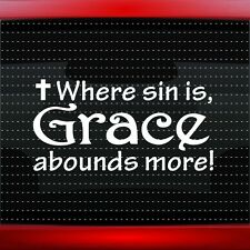Where Sin Is Grace Abounds Christian Car Decal Window Vinyl Sticker (20 COLORS!)