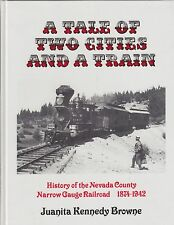 A Tale of Two Cities and A Train By Juanita Kennedy Brown Railroad Book
