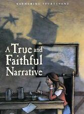 Katherine Sturtevant~A TRUE AND FAITHFUL NARRATIVE~SIGNED 1ST/DJ~NICE COPY