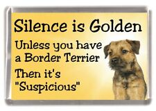 "Border Terrier Dog Fridge Magnet ""Silence is Golden ......"" by Starprint"