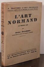 JALABERT DENISE L'ART NORMAND AU MOYEN AGE JUMIEGES COUTANCES ROUEN GOTHIQUE