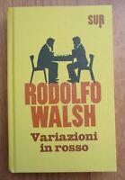 2015 Variazioni in rosso Rodolfo Walsh SUR editore thriller poliziesco giallo