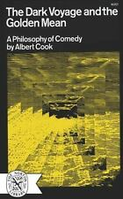 The Dark Voyage and the Golden Mean: A Philosophy of Comedy-ExLibrary