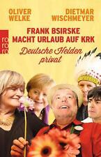 F. Bsirske macht Urlaub auf KRK von O. Welke und D. Wischmeye, UNGELESEN