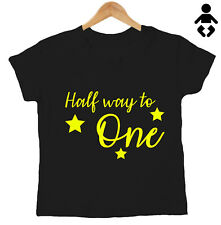 HALF WAY TO ONE, 6 MONTHS OLD, birthday, cute, 1/2 way, love Baby Childs T-Shirt