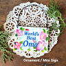 Ornament Gift Mini Sign Worlds Best OMA All Family Members NEW Grandparent Love