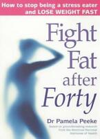 Fight Fat After Forty: How to stop being a stress eater and lo ,.9780749922238