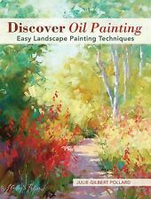Adventure into Oil Painting : Easy Landscape Painting Techniques by Julie...