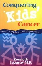 Conquering Kids' Cancer: Triumphs and Tragedies of a Children's Cancer Doctor