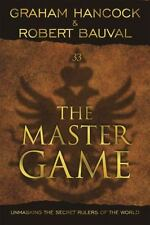 The Master Game: Unmasking The Secret Rulers Of The World, Robert Bauval,Graham