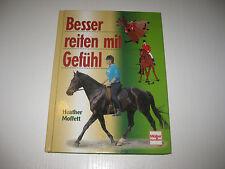 Besser reiten mit Gefühl von Heather Moffett (2000)