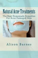 Natural Acne Treatments : The Best Homemade Remedies for Acne Damaged Skin by...