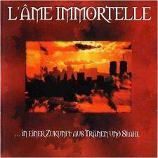 L'AME IMMORTELLE - In Einer Zukunft Aus Tränen Und Stahl CD