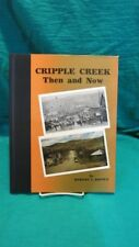 CRIPPLE CREEK Then and Now by Robert L. Brown 1991