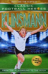 Brand New Classic Football Heroes: Klinsmann by Matt and Tom Oldfield