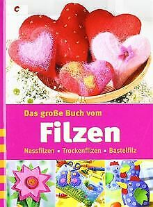 Das große Buch vom Filzen: Nassfilzen, Trockenfilze... | Buch | Zustand sehr gut