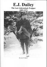 New Book - E.J. Dailey, The Last Adirondack Trapper, 1889-1973