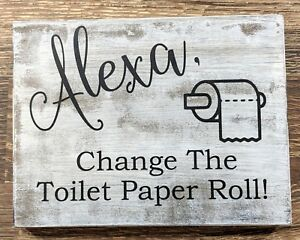 Alexa, Change The Toilet Paper Roll! Wood Bathroom Sign, Bathroom Humor, Rustic