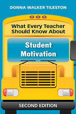 What Every Teacher Should Know About Student Motivation by Donna E. Walker Tiles