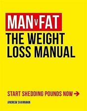 Man v Fat: The Weight-Loss Manual by Andrew Shanahan (Paperback, 2015)