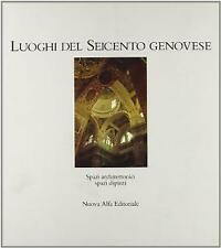 Luoghi Del Seicento Genovese - Liliana Pittarello (Nuova Alfa Editoria)