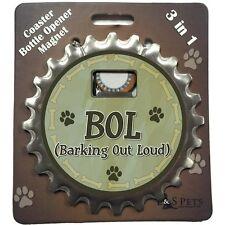 "Bottle Ninja 3 in 1 - Opener, Coaster, Magnet - ""Bol (Barking out Loud)"""