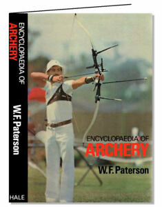 Encyclopaedia of ARCHERY, Paterson, 0709010729, (Bows, Targets, Sport)