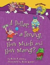 Math Is CATegorical ®: A Dollar, a Penny, How Much and How Many? by Brian P....