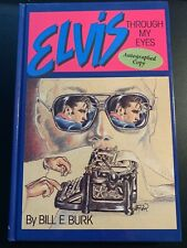 SIGNED Elvis Through My Eyes Book By Bill Burk / Direct From Memphis
