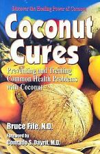 Coconut Cures : Preventing and Treating Common Health Problems with Coconut...