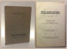 Paul Richter Südlandzauber 6 Mittelmeerfahrten Tagebuch Memoiren Berichte xz