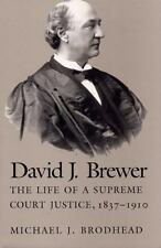 David J Brewer: The Life of a Supreme Court Justice, 1837-1910-ExLibrary