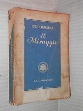 IL MIRAGGIO Lucio D Ambra Mondadori 1940 romanzo libro narrativa storia racconto