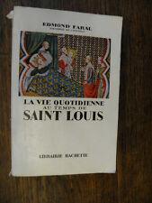 la vie quotidienne au temps de Saint Louis / Edmond Faral