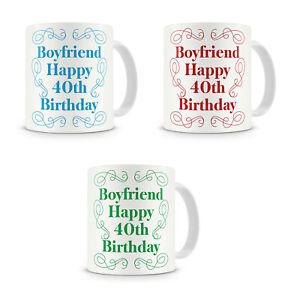 """Boyfriend Happy 40th Birthday"" - Gift Present Mug For Boyfriend (3 Colours!)"