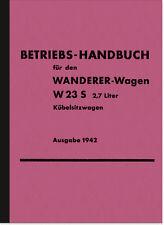 Wanderer W 23 S 2,7 ltr. 1942 Bedienungsanleitung Betriebsanleitung Handbuch W23
