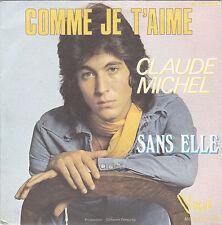 CLAUDE MICHEL COMME JE T'AIME / SANS ELLE FRENCH 45 SINGLE NICO GOMEZ