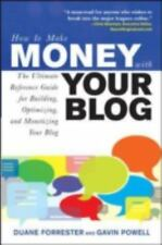 How to Make Money with Your Blog : The Ultimate Reference Guide for Building,...