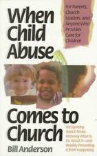 When Child Abuse Comes to Church: Recognizing Its Occurrence and What to Do Abou