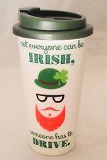 St. Patricks Day Travel Mug w/ Lid 15 Ounces Not Everyone Can Be Irish New