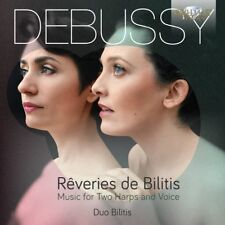Debussy: Reveries de Bilitis-Music for 2 HARPS and voice-Duo Bilitis CD NUOVO